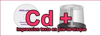 Duplication Cd mono-couleur en pile de disque