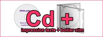 Duplication Cd mono-couleur dans boitier cd slim