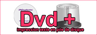 Duplication Dvd mono-couleur en pile de disque